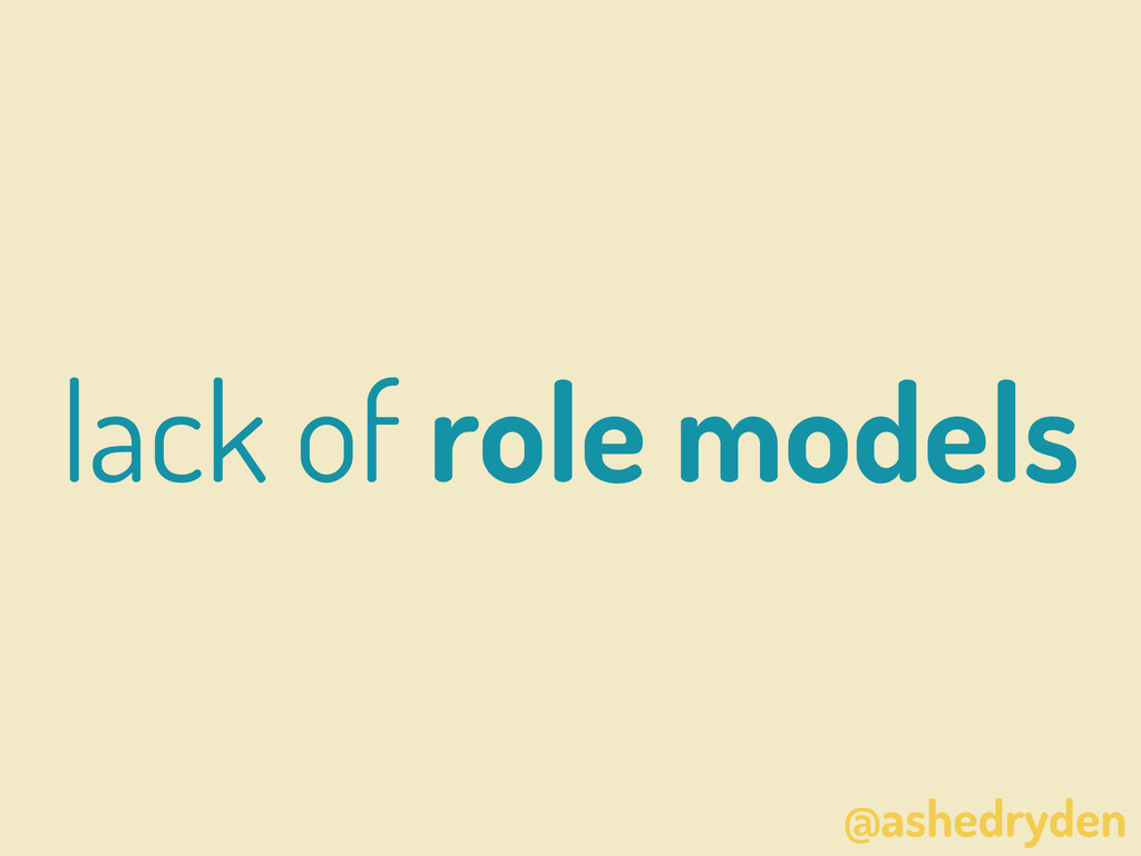 @ashedryden lack of role models