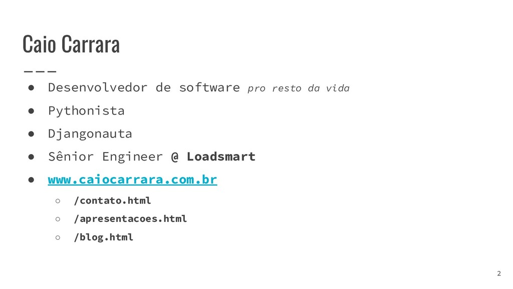 Caio Carrara ● Desenvolvedor de software pro re...