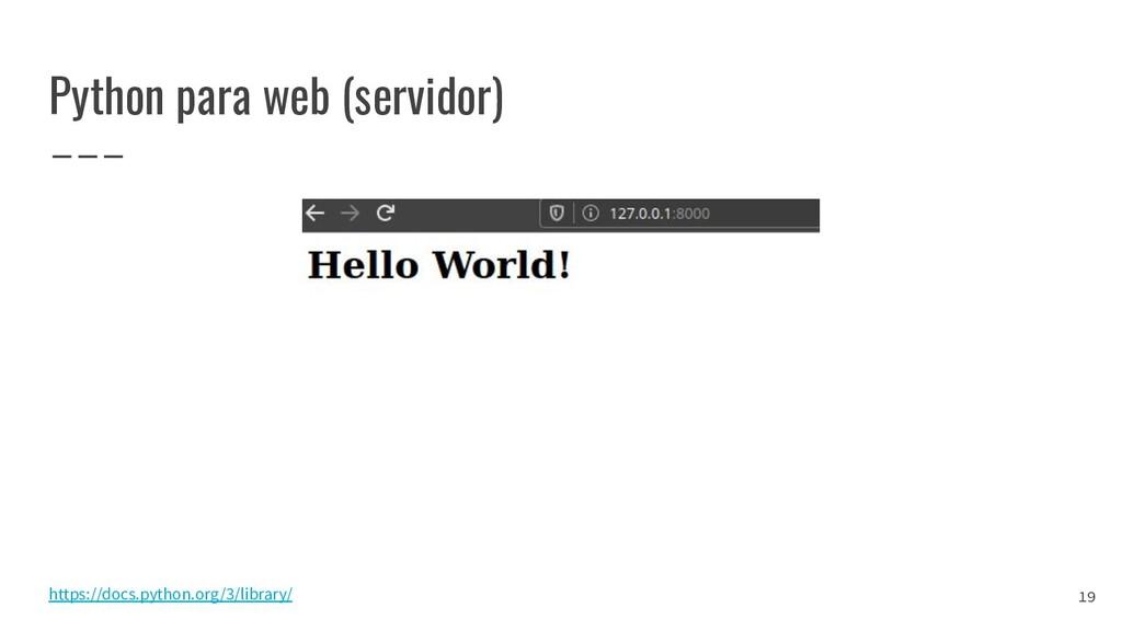 Python para web (servidor) https://docs.python....