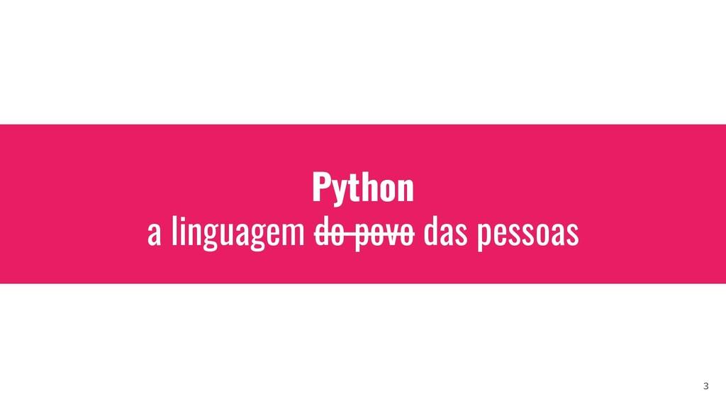 Python a linguagem do povo das pessoas 3