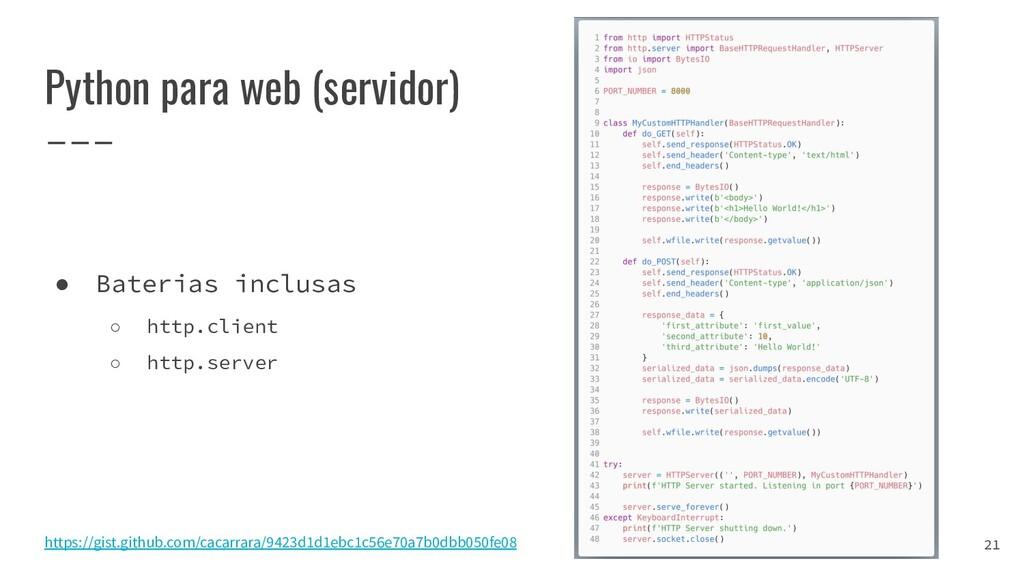 Python para web (servidor) https://gist.github....