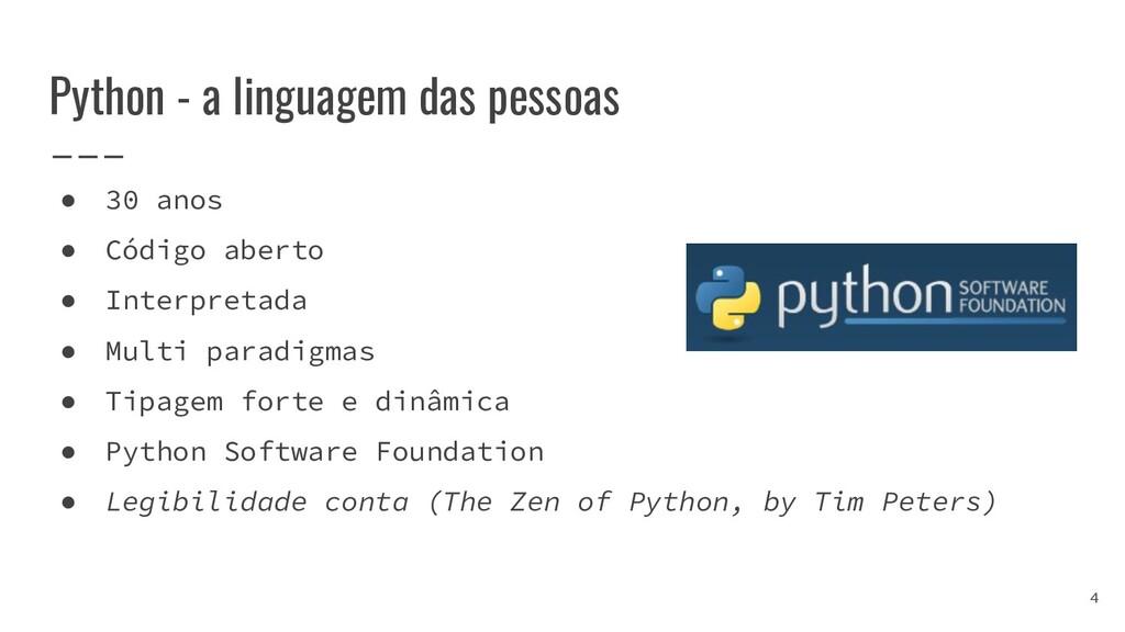 Python - a linguagem das pessoas ● 30 anos ● Có...