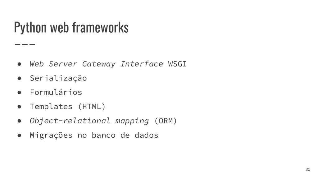 Python web frameworks ● Web Server Gateway Inte...