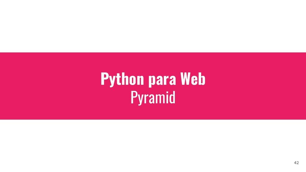 Python para Web Pyramid 42