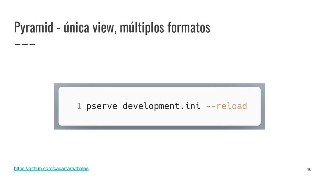 Pyramid - única view, múltiplos formatos https:...