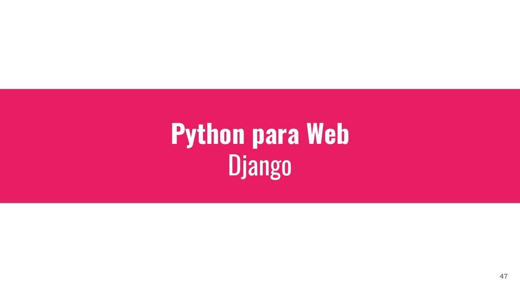 Python para Web Django 47