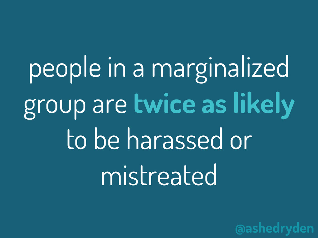 @ashedryden people in a marginalized group are ...