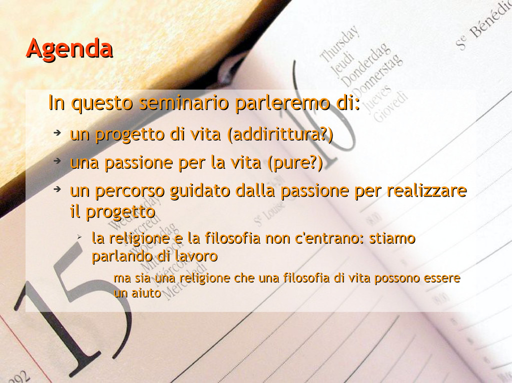 Agenda Agenda In questo seminario parleremo di:...