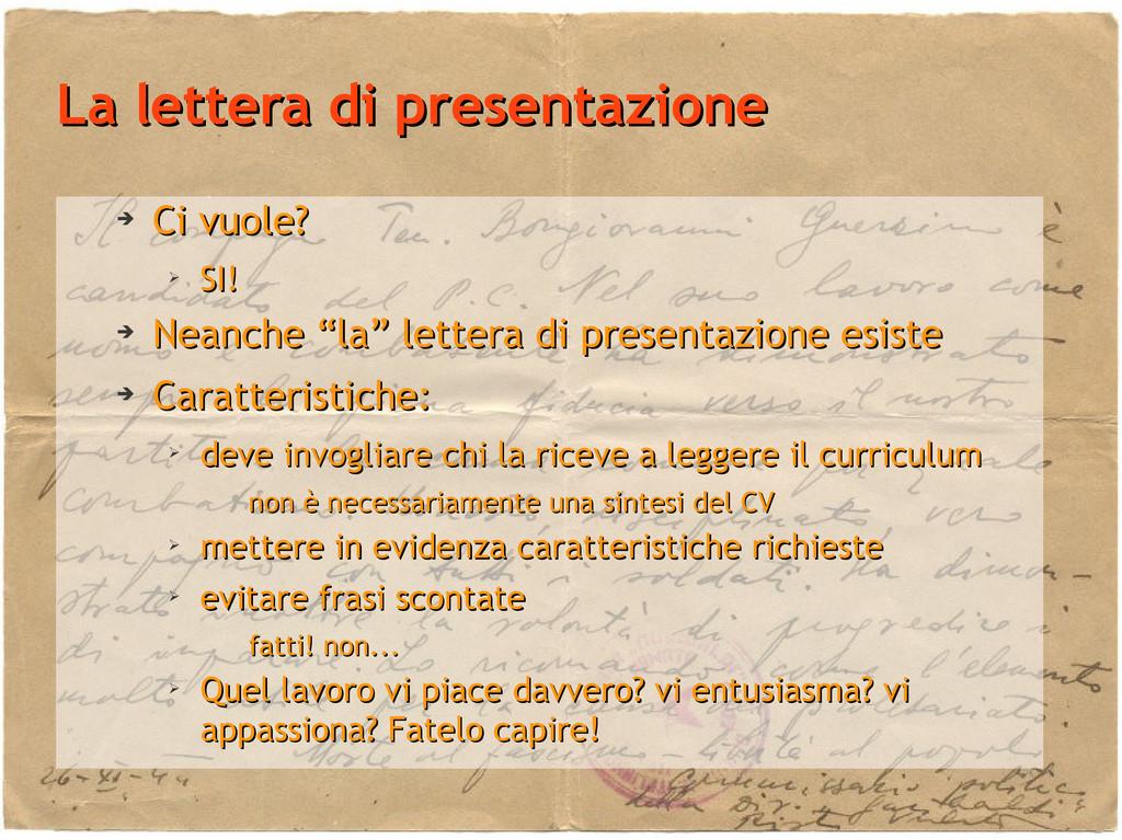 La lettera di presentazione La lettera di prese...