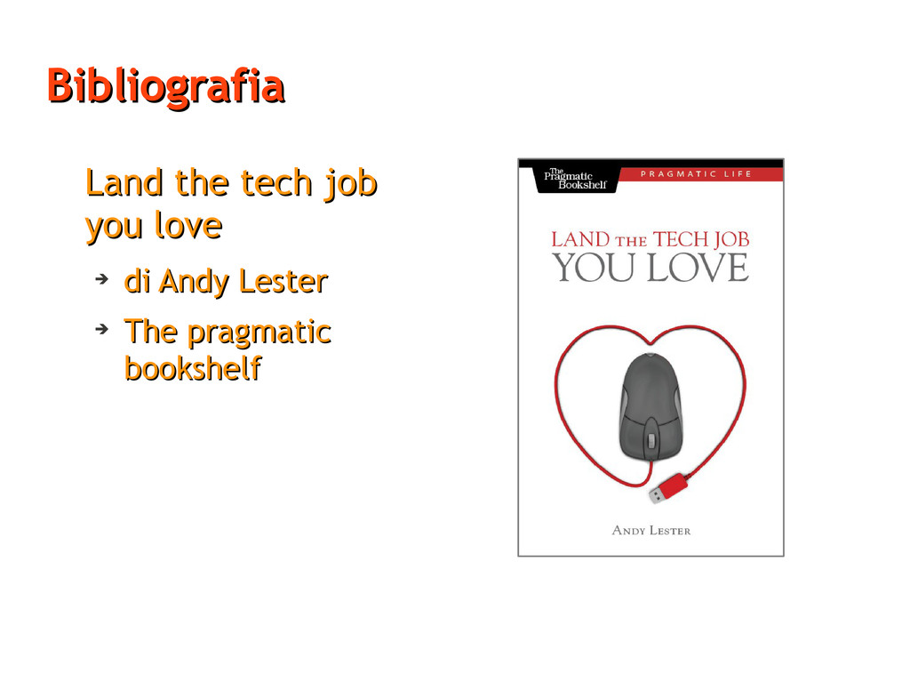 Bibliografia Bibliografia Land the tech job Lan...