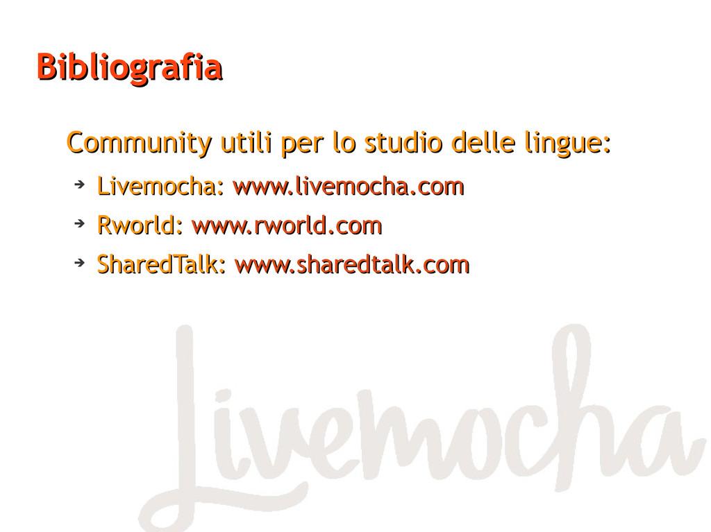 Bibliografia Bibliografia Community utili per l...