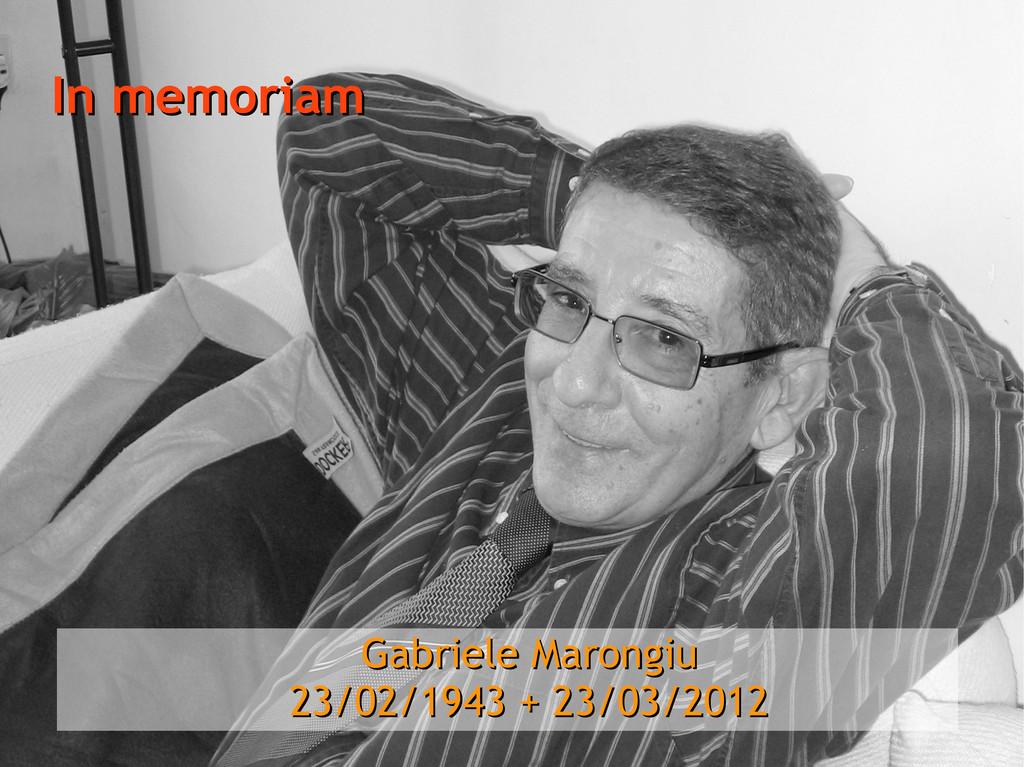 In memoriam In memoriam Gabriele Marongiu Gabri...