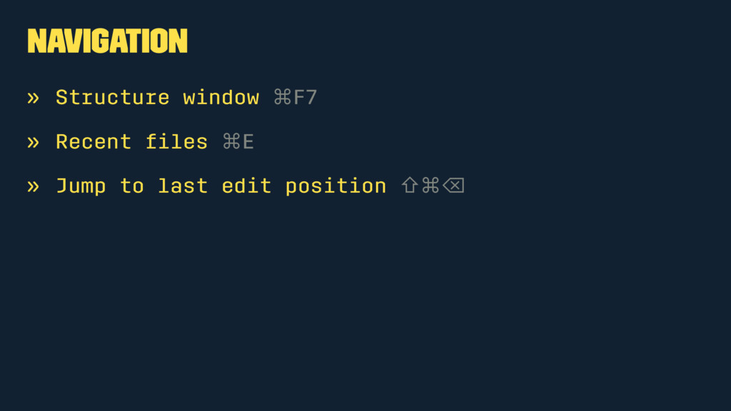 Navigation » Structure window ⌘F7 » Recent files...