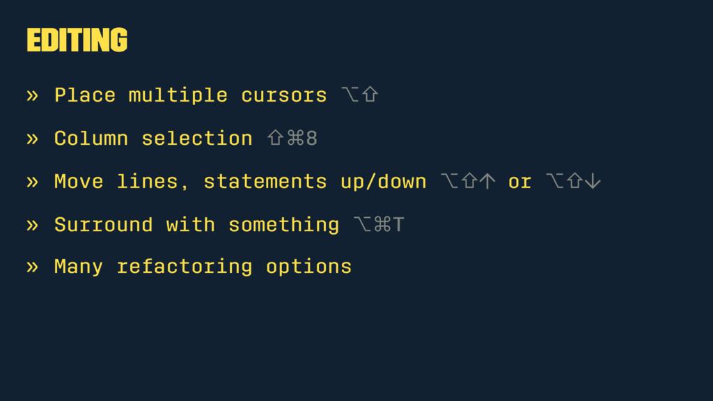 Editing » Place multiple cursors ⌥⇧ » Column se...