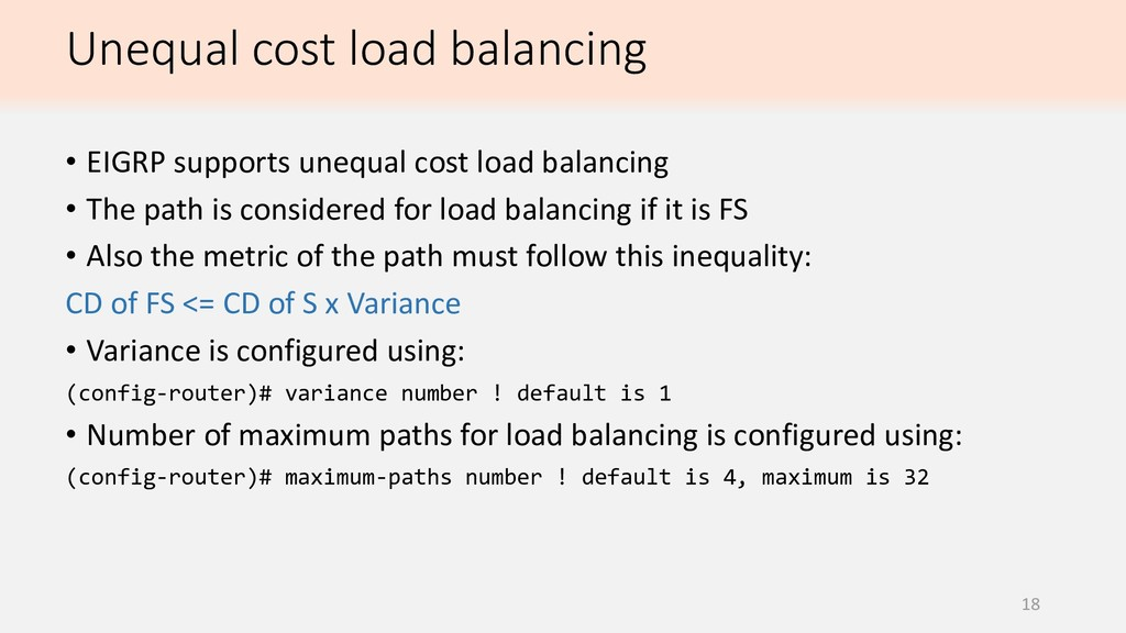 Unequal cost load balancing 18 • EIGRP supports...