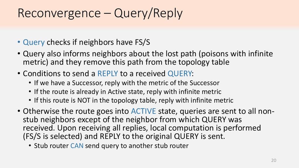 Reconvergence – Query/Reply 20 • Query checks i...
