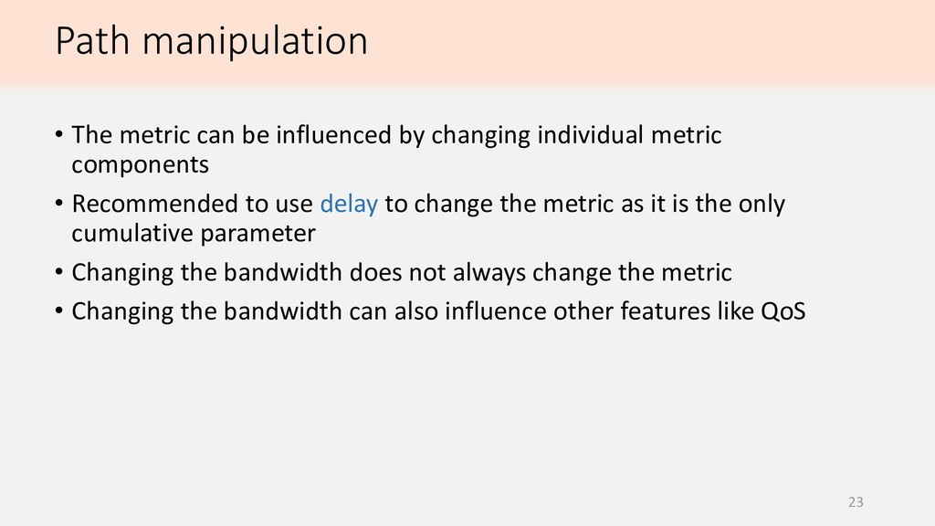 Path manipulation 23 • The metric can be influe...