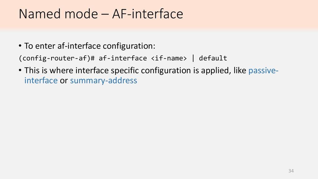 Named mode – AF-interface 34 • To enter af-inte...