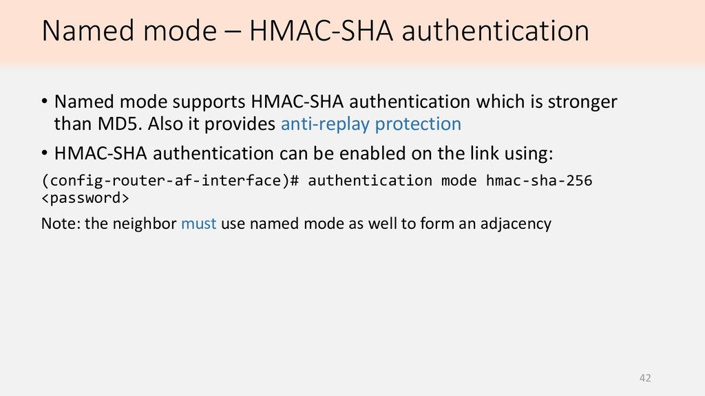 42 • Named mode supports HMAC-SHA authenticatio...