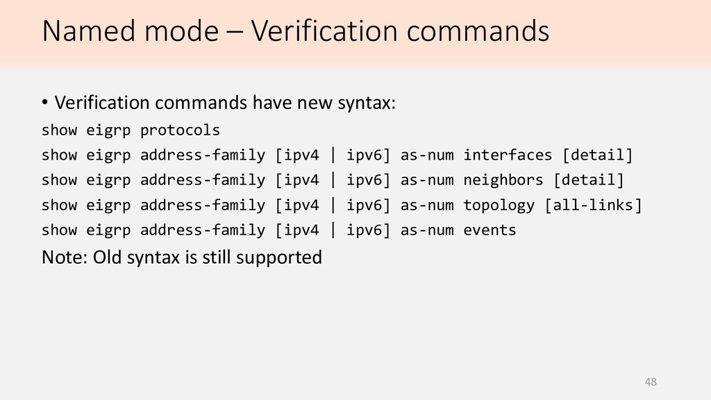48 • Verification commands have new syntax: sho...