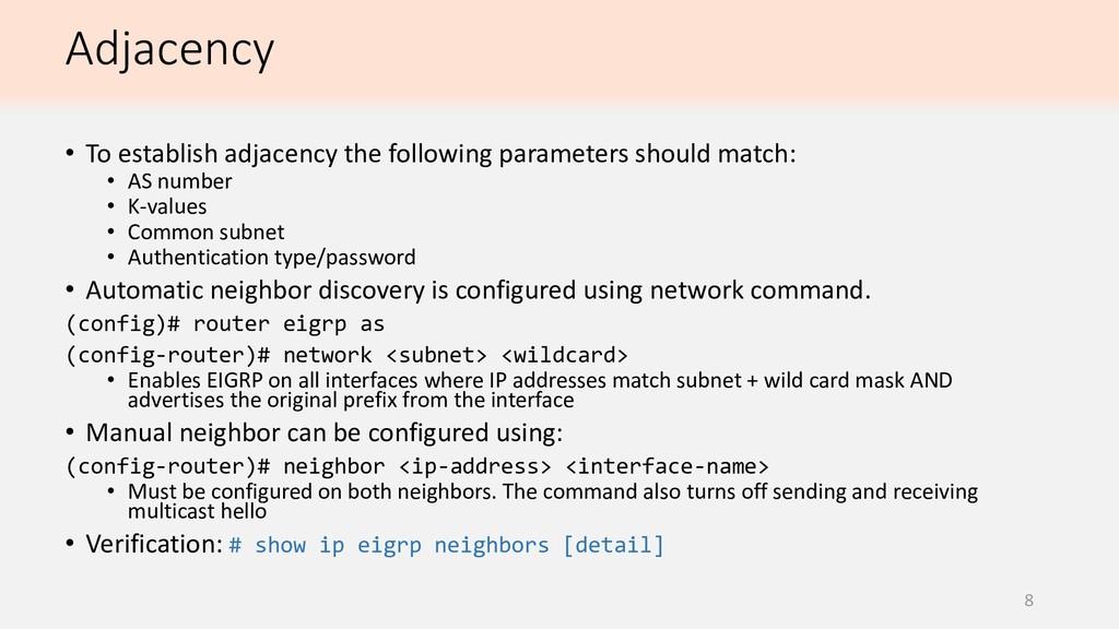 Adjacency 8 • To establish adjacency the follow...