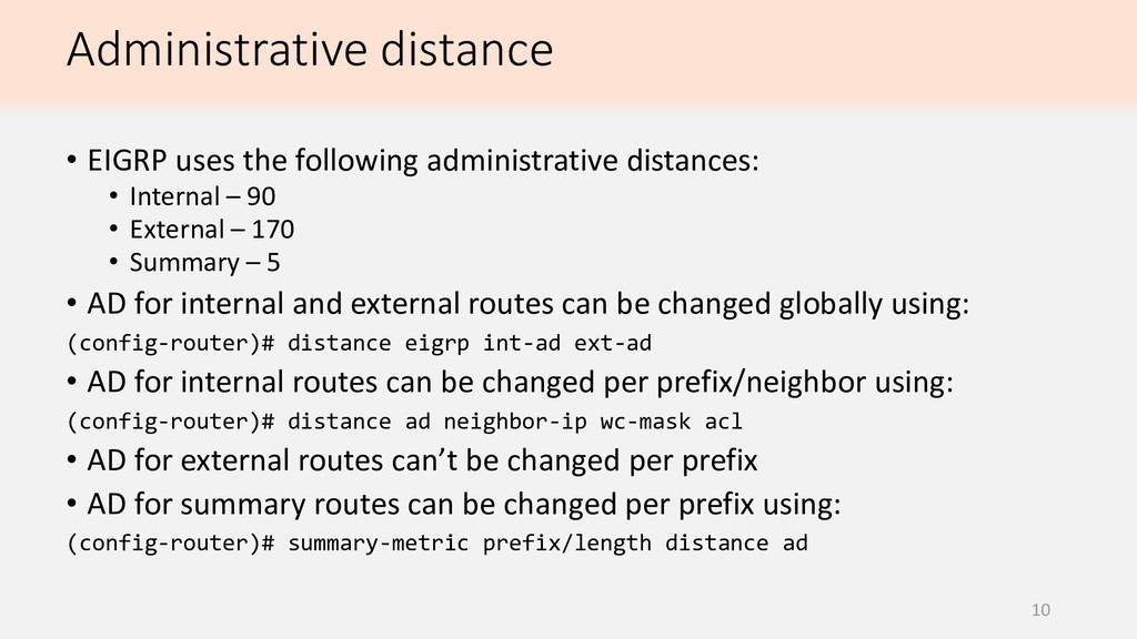 Administrative distance 10 • EIGRP uses the fol...