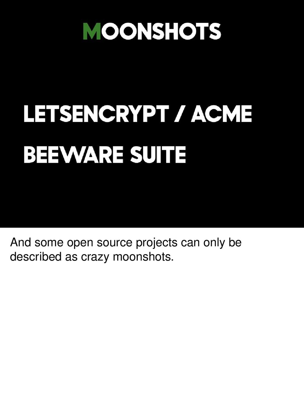 And some open source projects can only be descr...