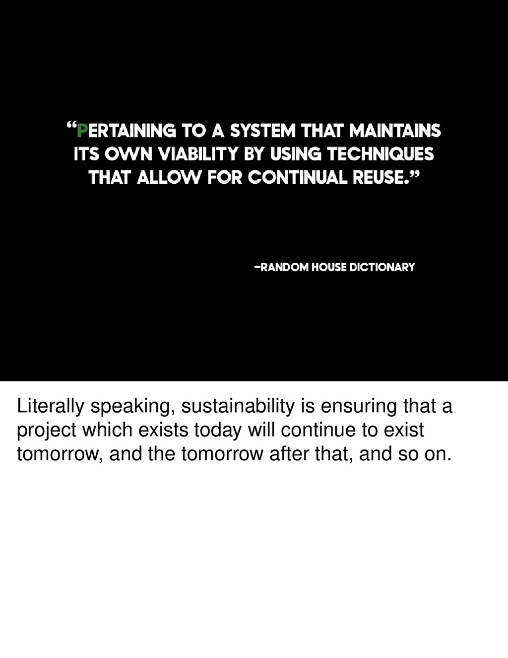 Literally speaking, sustainability is ensuring ...