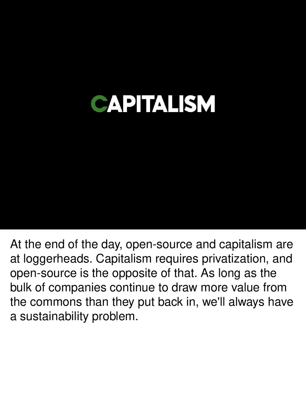 At the end of the day, open-source and capitali...