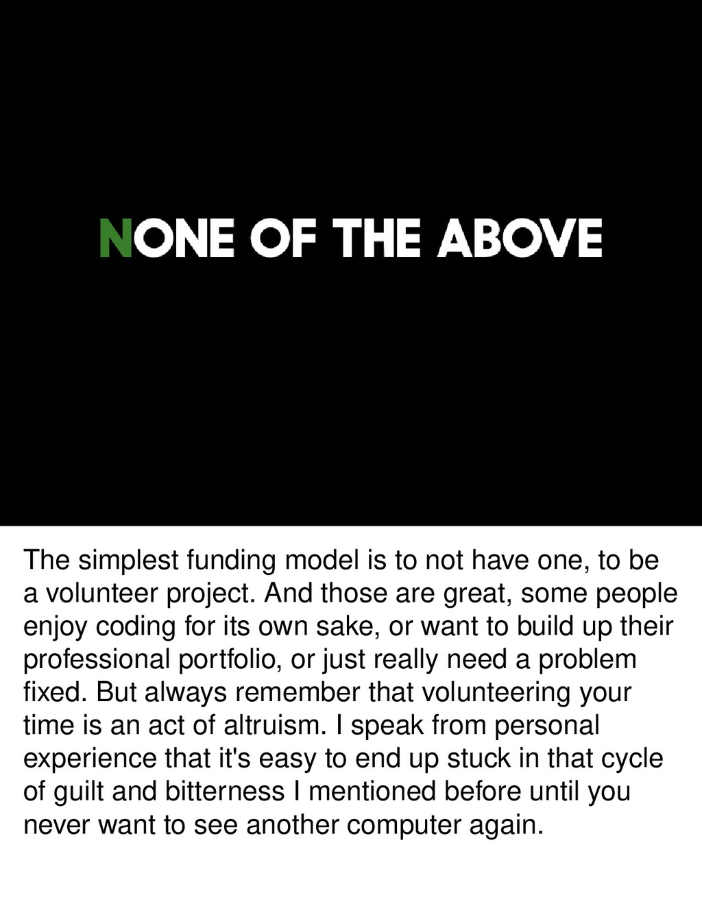 The simplest funding model is to not have one, ...