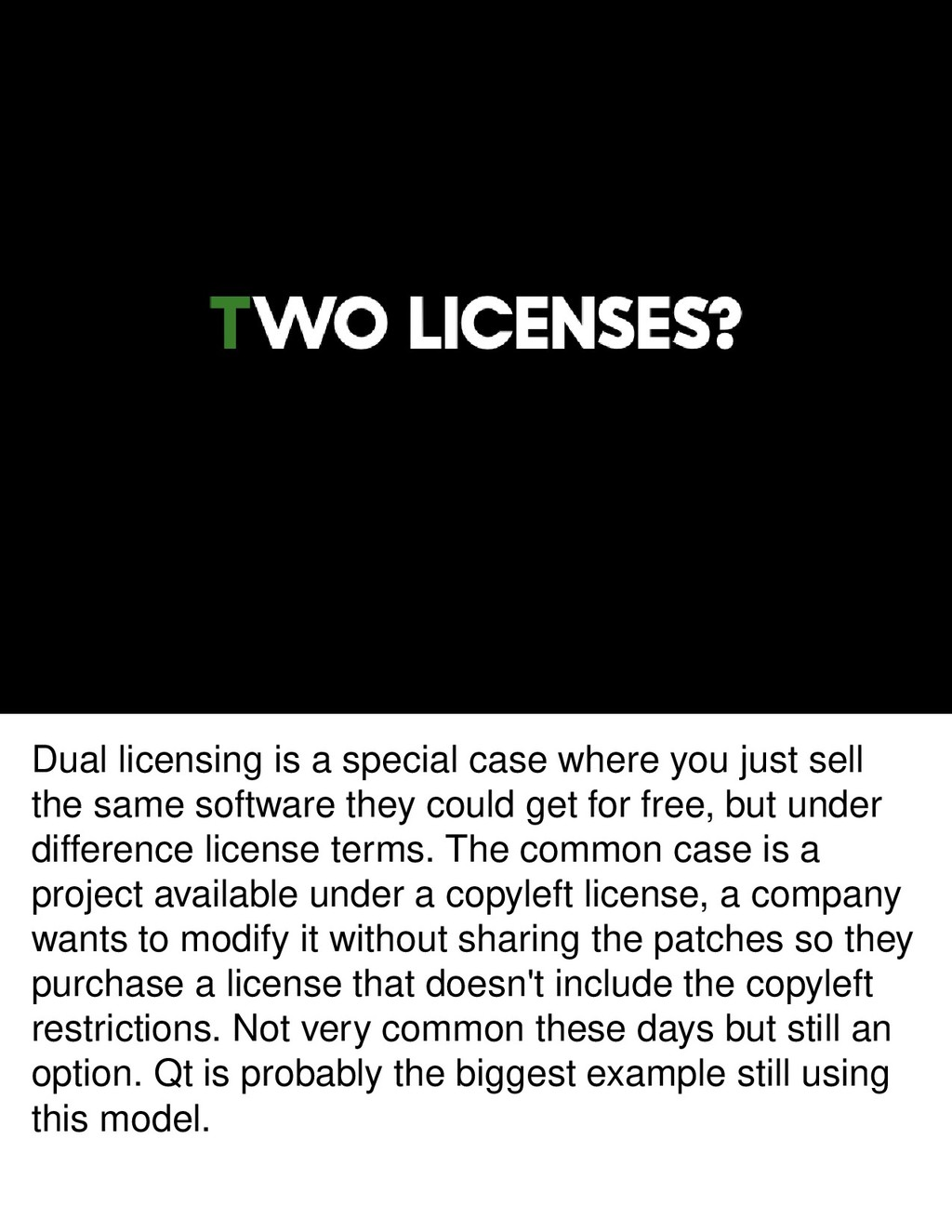 Dual licensing is a special case where you just...