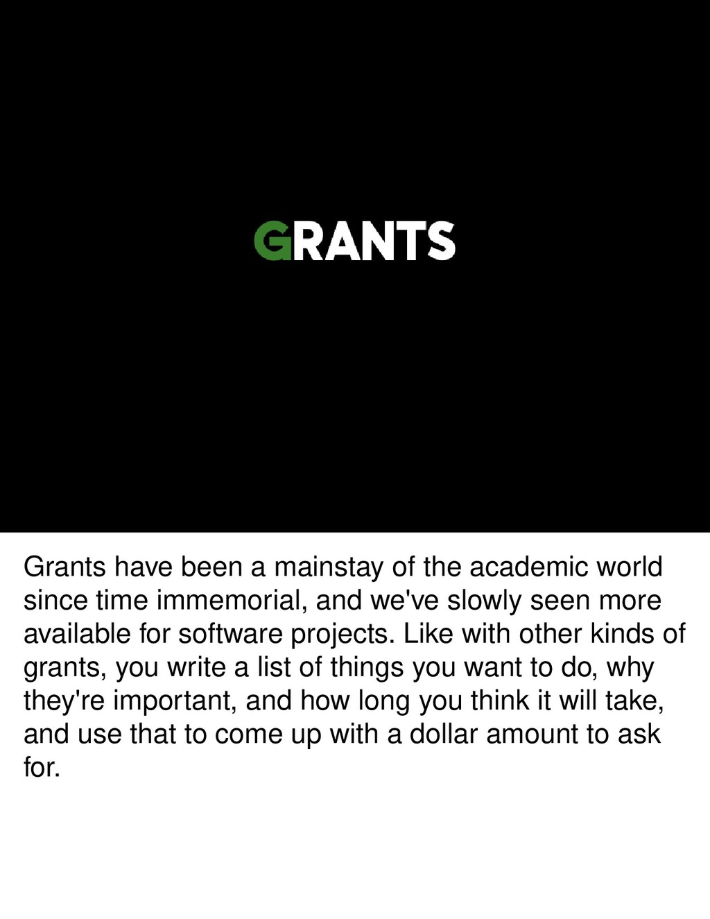 Grants have been a mainstay of the academic wor...