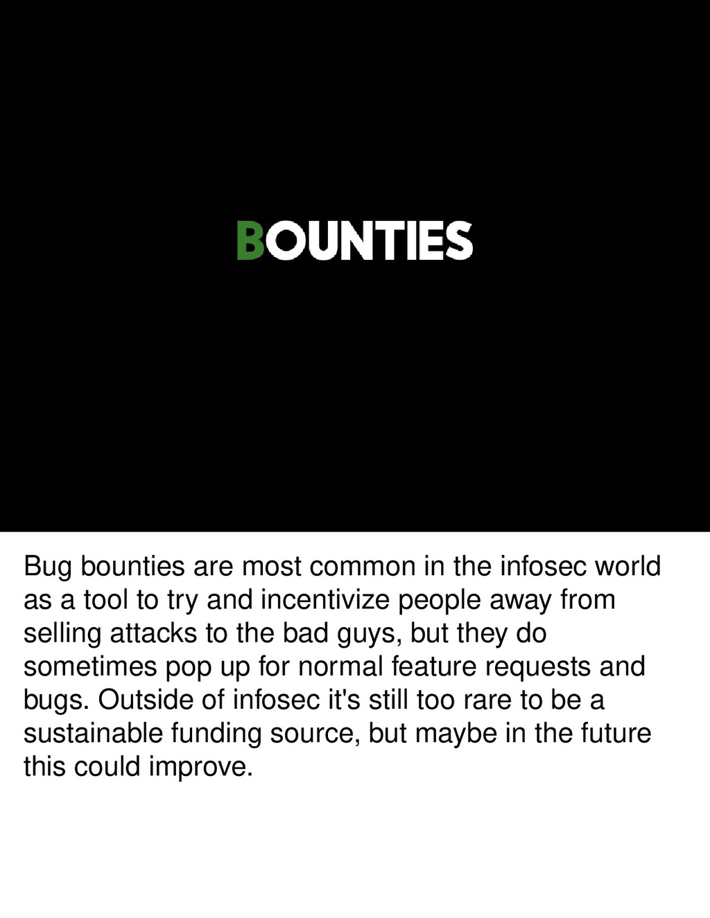 Bug bounties are most common in the infosec wor...