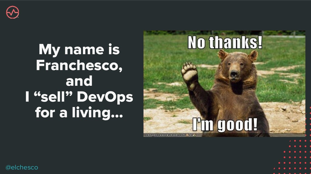 """@elchesco My name is Franchesco, and I """"sell"""" D..."""