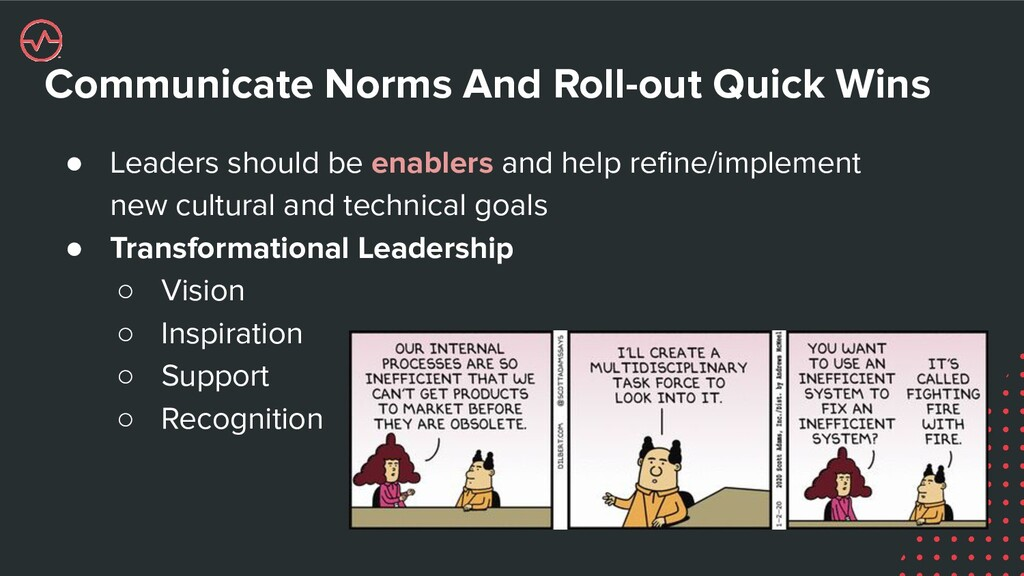 Communicate Norms And Roll-out Quick Wins ● Lea...