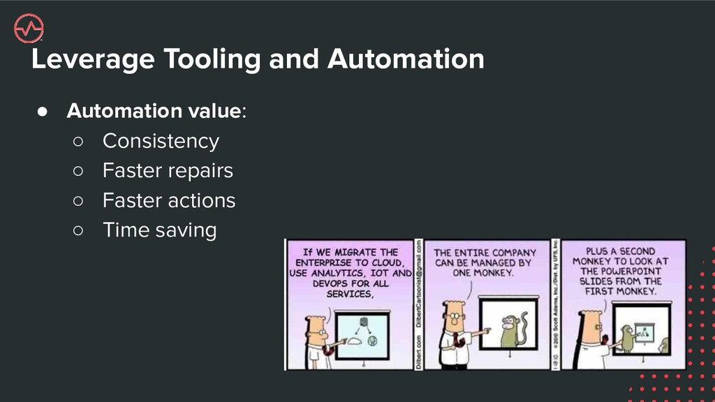 Leverage Tooling and Automation ● Automation va...