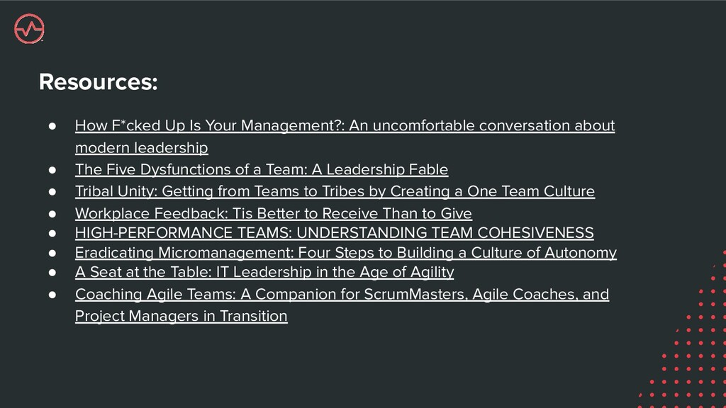 Resources: ● How F*cked Up Is Your Management?:...