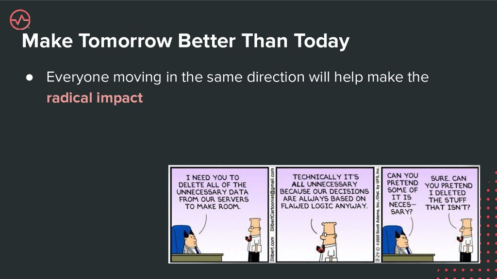 Make Tomorrow Better Than Today ● Everyone movi...