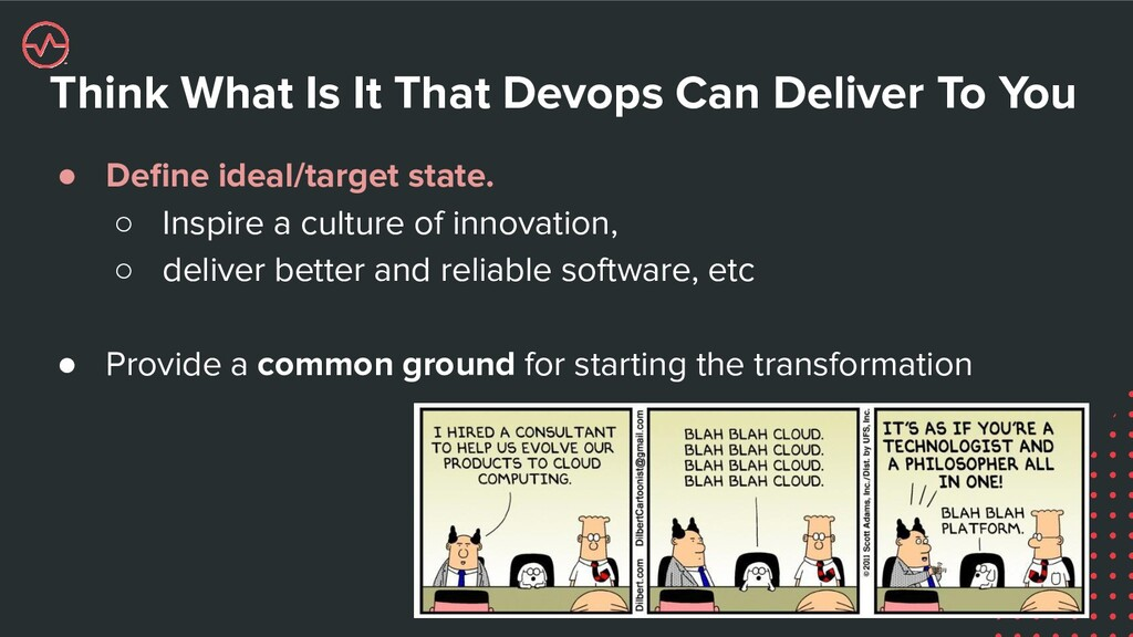 Think What Is It That Devops Can Deliver To You...