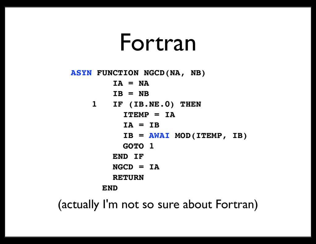 Fortran ASYN FUNCTION NGCD(NA, NB) IA = NA IB =...