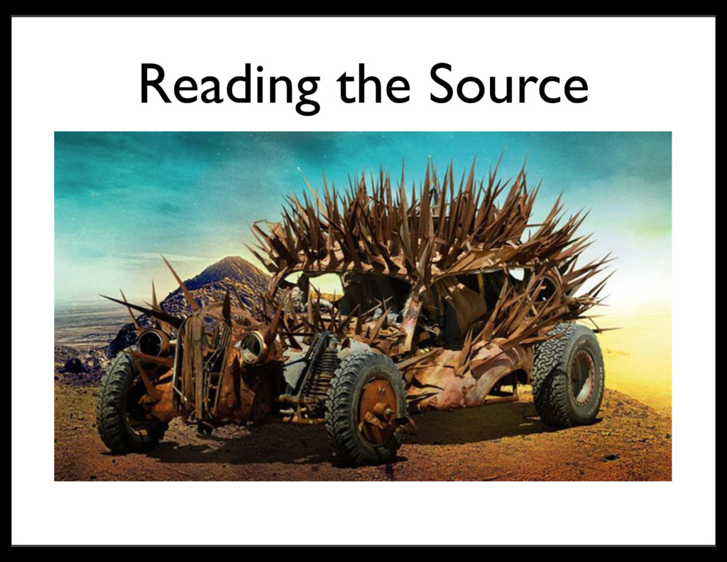 Reading the Source
