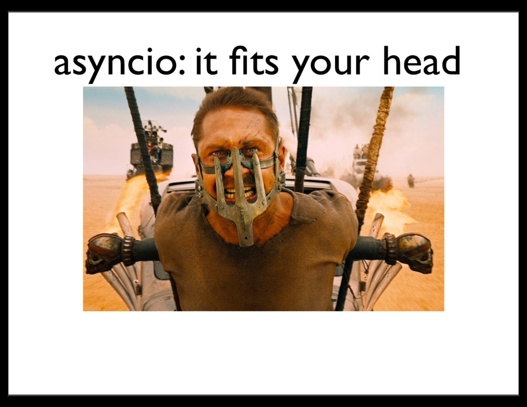 asyncio: it fits your head