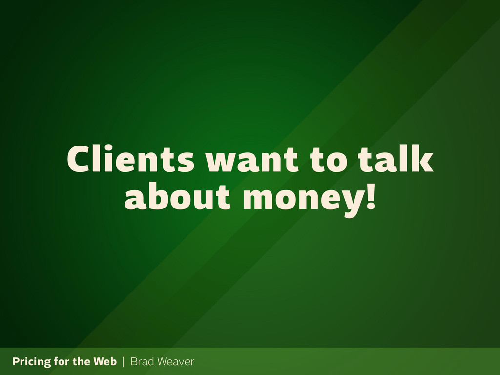 Pricing for the Web | Brad Weaver Clients want ...