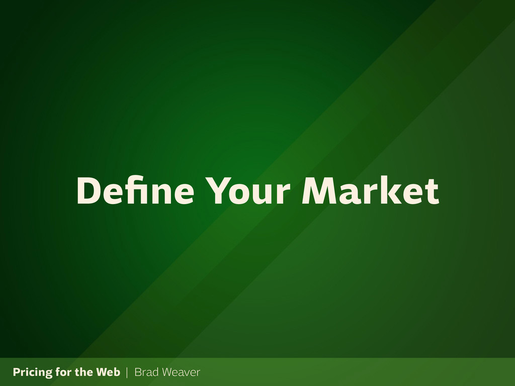 Pricing for the Web | Brad Weaver Define Your Ma...