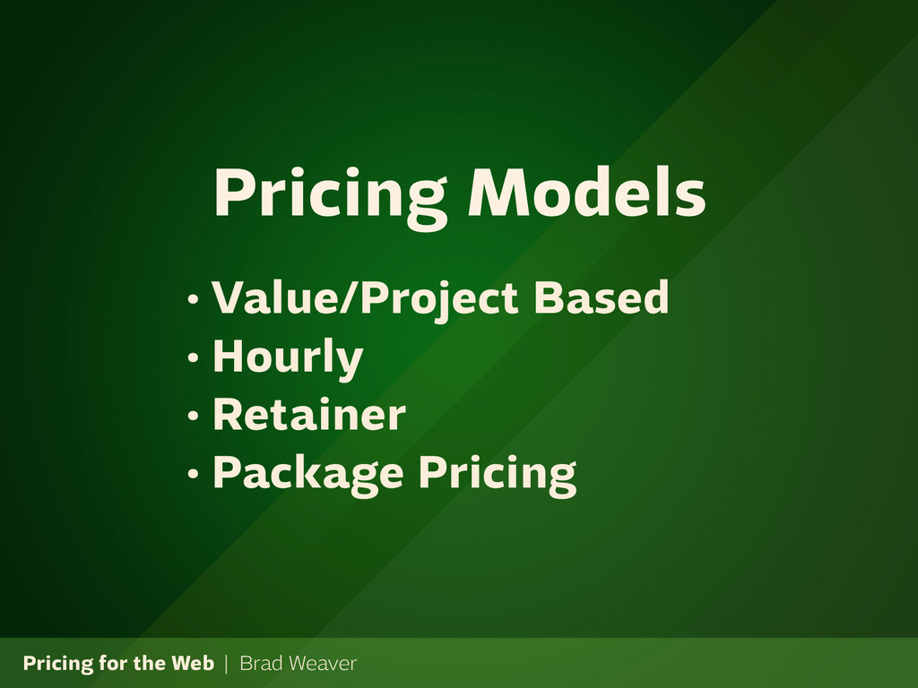 Pricing for the Web | Brad Weaver • Value/Proje...