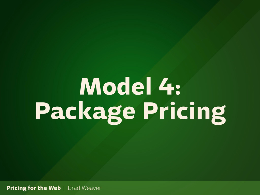 Pricing for the Web | Brad Weaver Model 4: Pack...
