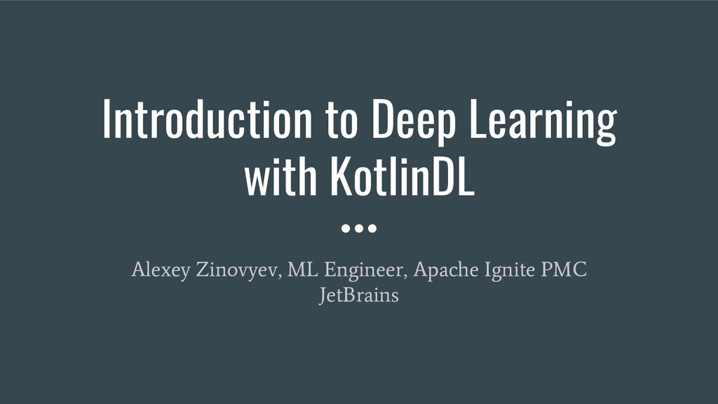 Introduction to Deep Learning with KotlinDL Ale...