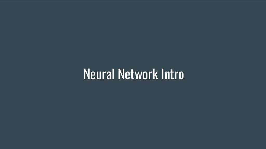 Neural Network Intro