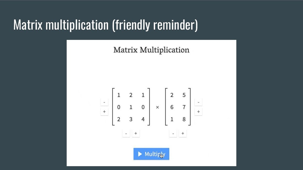 Matrix multiplication (friendly reminder)