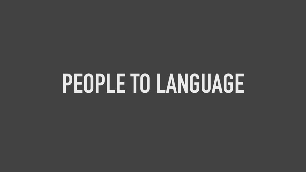 PEOPLE TO LANGUAGE